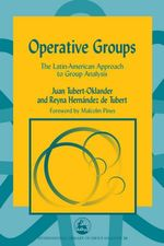 Operative Groups : The Latin-American Approach to Group Analysis - Juan Tubert-Oklander