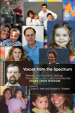 Voices from the Spectrum : Parents, Grandparents, Siblings, People with Autism, and Professionals Share Their Wisdom