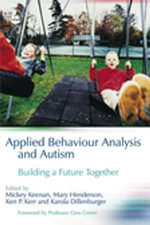 Applied Behaviour Analysis and Autism : Building A Future Together