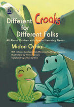 Different Croaks for Different Folks : All About Children with Special Learning Needs - Shigeki Oyama