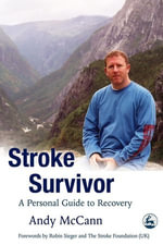 Stroke Survivor : A Personal Guide to Recovery - Andy McCann