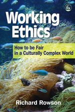 Working Ethics : How to Be Fair in a Culturally Complex World - Richard Rowson