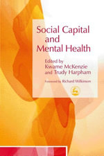 Social Capital and Mental Health - Kwame McKenzie