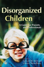 Disorganized Children : A Guide for Parents and Professionals