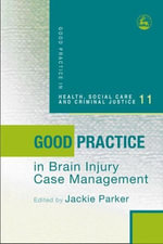 Good Practice in Brain Injury Case Management - Jackie Parker