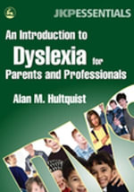An Introduction to Dyslexia for Parents and Professionals - Alan M. Hultquist
