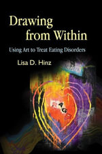 Drawing from Within : Using Art to Treat Eating Disorders - Lisa Hinz