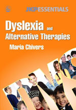 Dyslexia and Alternative Therapies - Maria Chivers