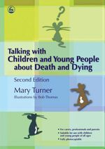 Talking with Children and Young People about Death and Dying : Second Edition - Mary Turner