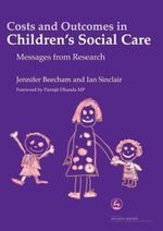 Costs and Outcomes in Children's Social Care : Messages from Research - Jennifer K Beecham