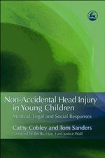 Non-Accidental Head Injury in Young Children : Medical, Legal and Social Responses - Cathy Cobley