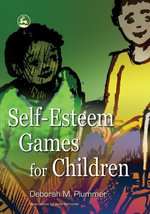 Self-Esteem Games for Children - Deborah Plummer