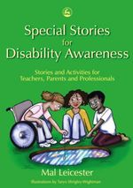 Special Stories for Disability Awareness : Stories and Activities for Teachers, Parents and Professionals - Mal Leicester