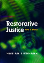 Restorative Justice : How It Works - Marian Liebmann