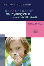 Understanding Your Young Child with Special Needs - Pamela Bartram