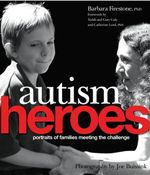 Autism Heroes : Portraits of Families Meeting the Challenge - Barbara Firestone