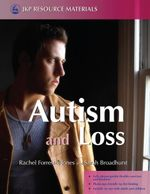 Autism and Loss - Sarah Broadhurst