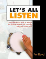 Let's All Listen : Songs for Group Work in Settings that Include Students with Learning Difficulties and Autism - Pat Lloyd