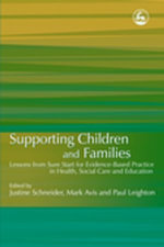 Supporting Children and Families : Lessons from Sure Start for Evidence-Based Practice in Health, Social Care and Education