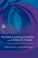 Parental Learning Disability and Children's Needs : Family Experiences and Effective Practice - Hedy Cleaver