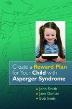 Create a Reward Plan for your Child with Asperger Syndrome - Jane McDowell