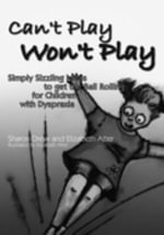 Can't Play Won't Play : Simply Sizzling Ideas to get the Ball Rolling for Children with Dyspraxia - Elizabeth Atter