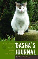 Dasha's Journal : A Cat Reflects on Life, Catness and Autism - Olga Bogdashina