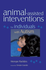Animal-assisted Interventions for Individuals with Autism - Merope Pavlides