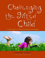 Challenging the Gifted Child : An Open Approach to Working with Advanced Young Readers - Margaret Stevens