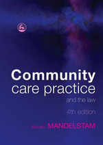 Community Care Practice and the Law - Michael Mandelstam