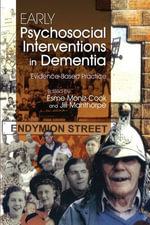 Early Psychosocial Interventions in Dementia : Evidence-Based Practice