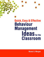 Quick, Easy and Effective Behaviour Management Ideas for the Classroom - Nicola Morgan