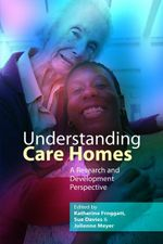 Understanding Care Homes : A Research and Development Perspective