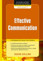 Effective Communication : A Workbook for Social Care Workers - Suzan Collins