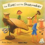 The Elves and the Shoemaker : Flip-up Fairy Tales - Alison Edgson