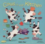 Cows in the Kitchen : Classic Books with Holes - Airlie Anderson