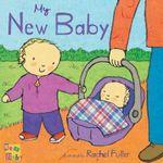 My New Baby : New Baby - Rachel Fuller