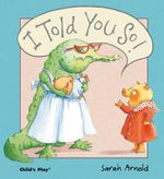 I Told You So! - Sarah Arnold