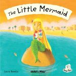 The Little Mermaid : Flip-Up Fairy Tales - Laura Barella
