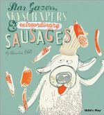 Stargazers, Skyscrapers and Extraordinary Sausages : Child's Play Library - Claudia Boldt