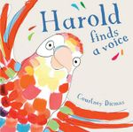 Harold Finds a Voice : Child's Play Library - Courtney Dicmas