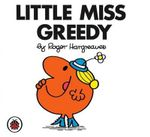 Little Miss Greedy - Roger Hargreaves