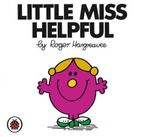 Little Miss Helpful : Little Miss Series - Roger Hargreaves