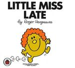 Little Miss Late : Little Miss Series - Roger Hargreaves