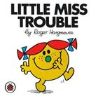 Little Miss Trouble : Little Miss Series - Roger Hargreaves