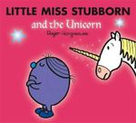 Little Miss Stubborn and the Unicorn - Roger Hargreaves