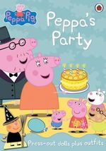 Peppa's Party : Peppa Pig - Press-Out Dolls Plus Outfits