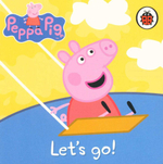 Lets Go! : Peppa Pig