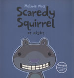 Scaredy Squirrel at Night - Melanie Watt