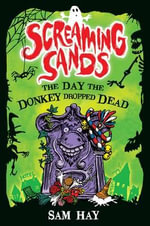 The Day the Donkey Dropped Dead : Screaming Sands - Sam Hay